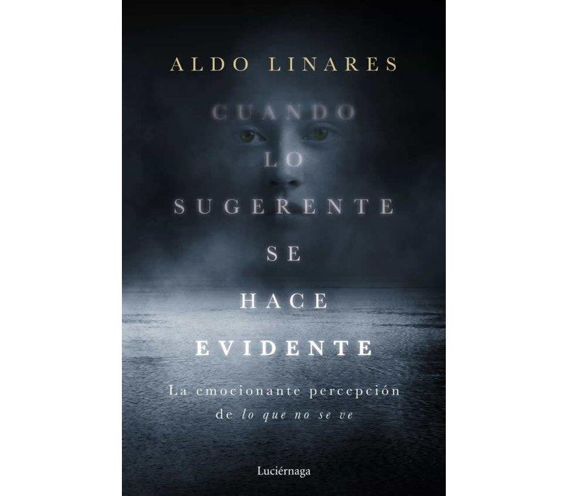 Aldo Linares - Cuando lo sugerente se hace evidente