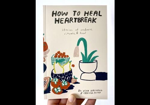People I've Loved People I've Loved - How to Heal Heartbreak - Zine