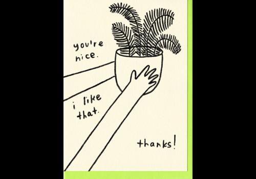 People I've Loved People I've Loved - You're Nice- Greeting Card