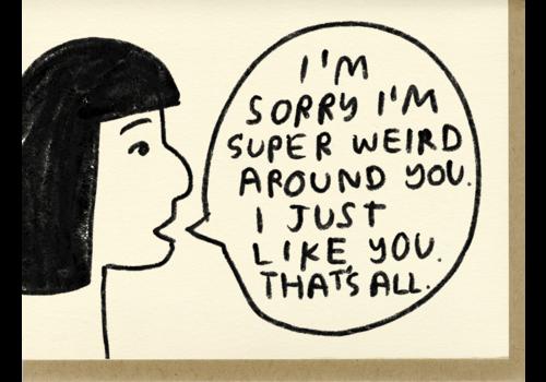 People I've Loved People I've Loved - I'm Weird - Greeting Card