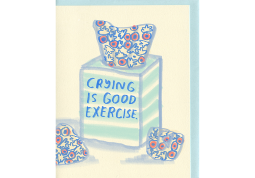 People I've Loved People I've Loved - Crying is Good Exercise - Greeting Card