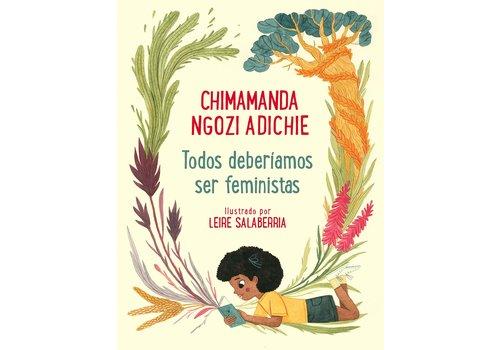 Random House Chimamanda Ngozi Adichie - Todos Deberiamos Ser Feministas ilustrado por Leire Salaberria
