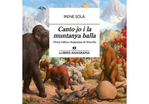 Editorial Anagrama Irene Solà - Canto jo I la muntanya balla