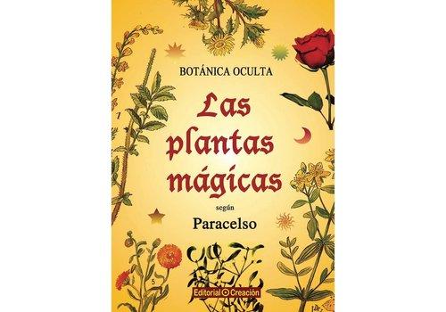 Editorial Creacion Paracelso - Las plantas magicas, Botanica oculta