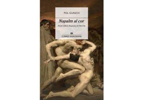 Editorial Anagrama Pol Guasch - Napalm al Cor