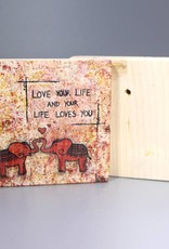 "Printing on wood S ""Love your Life"""