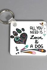 "Key chain ""All you need... dog"""