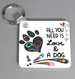 "Key chain ""All you need... dog"""