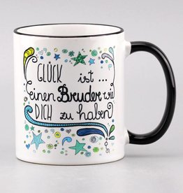 "Tasse ""Glück ist... Bruder"""