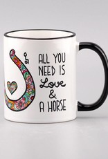 "Ceramic mug ""All you need is ... horse"""