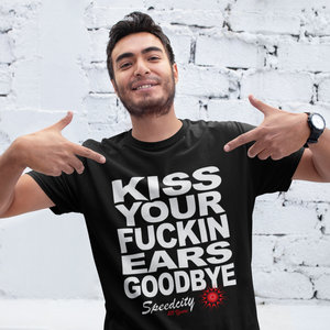 T-shirt, zwart, Kiss Your Fuckin Ears Goodbye