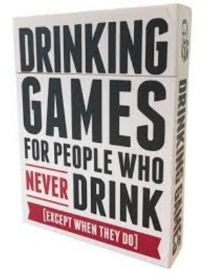 Drinking Games For People Who Never Drink (except when they do) Cardgame