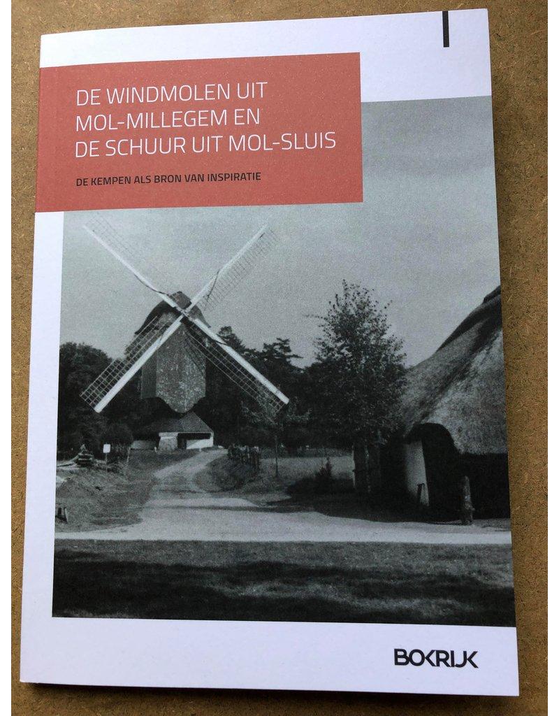 De windmolen uit Mol-Millegem en de schuur uit Mol-Sluis