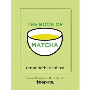 The Book Of Matcha - The Superhero of Tea