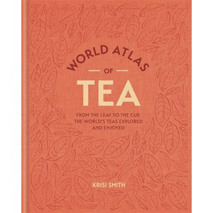 The World Atlas Of Tea