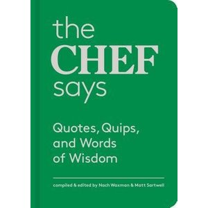 Princeton Architectural Press The Chef Says - Quotes, Quips and Words of Wisdom