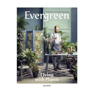 Gestalten Evergreen - Living with plants