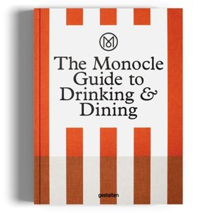 Mononcle The Monocle Guide to Drinking & Dining