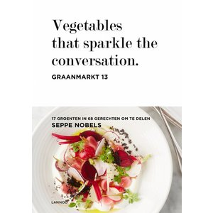 Lannoo Graanmarkt 13, Vegetables that sparkle the conversation