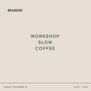 brander Workshop Slow Coffee - 19 september 2021