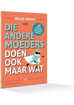 De Wereld van Snor Relax mama Columnbundel