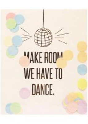 The gift label Confetti Kaart: Make room we have to dance