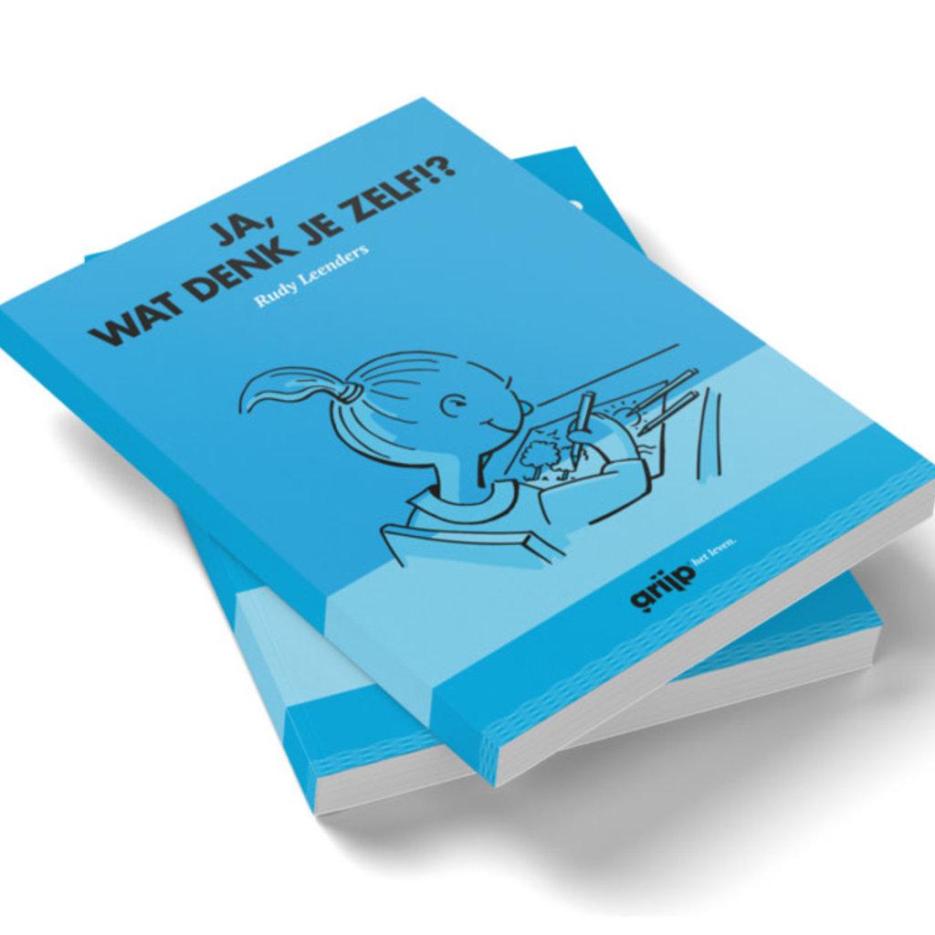 Boek; Grijp het leven; 'Ja,wat denk je zelf!?'