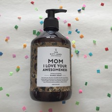 The gift label The gift label;  handsoap, Mom i love your awesomeness