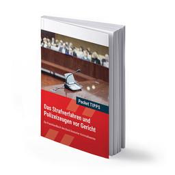 Pocket-TIPPS: Das Strafverfahren und Polizeizeugen vor Gericht