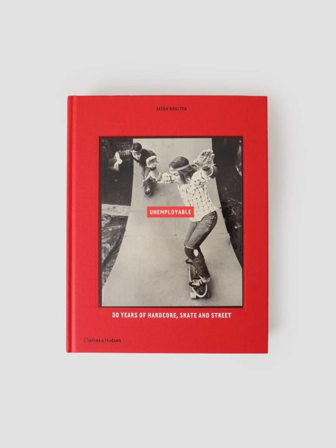 Books Books Unemployable 30 Years Of Hardcore Style