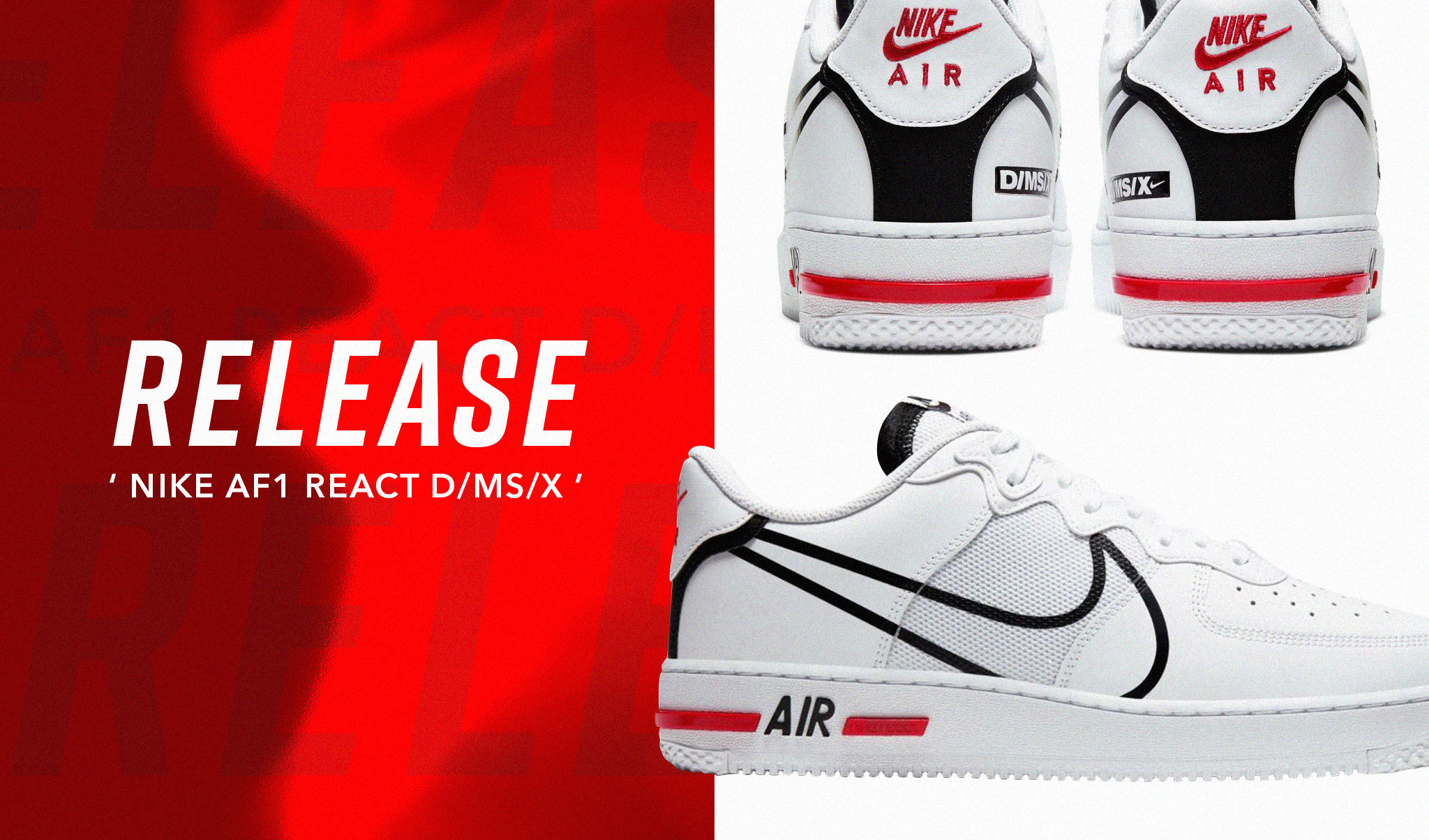 Release - Nike AF1 React D/MS/X