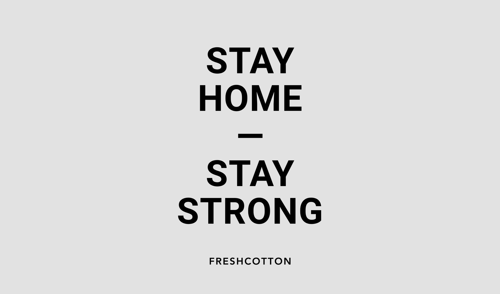 STAY HOME, STAY STRONG