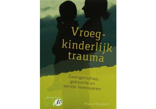Vroegkinderlijk trauma - Franz Ruppert