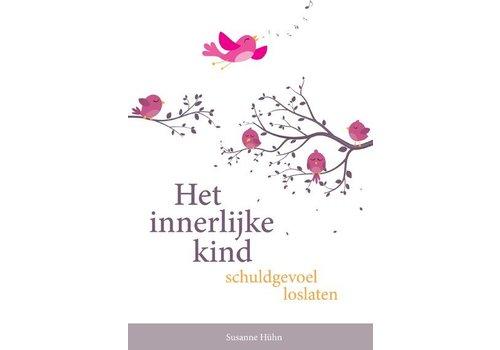 Het innerlijke kind – schuldgevoel loslaten - Susanne Hühn