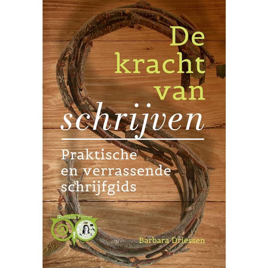 De kracht van schrijven  - Praktische en verrassende schrijfgids - Barbara Driessen-1