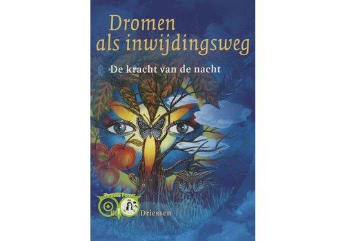 Dromen als inwijdingsweg - De kracht van de nacht - Barbara Driessen