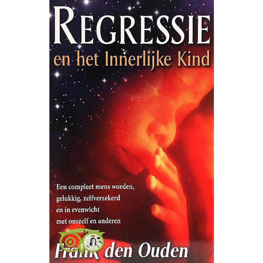 Regressie en het Innerlijke Kind - Frank van den Ouden-1