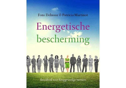 Energetische bescherming - Fons Delnooz & Patricia Martinot