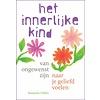 Het innerlijke kind – van ongewenst zijn naar je geliefd voelen - Susanne Hühn
