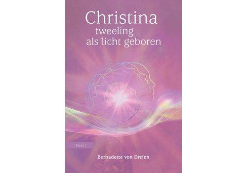 Christina – tweeling als licht geboren - Bernadette Von Dreien