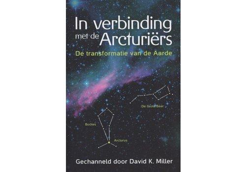 In verbinding met de Arcturiërs - David K. Miller