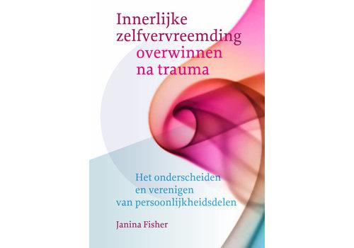 Innerlijke zelfvervreemding - Janina Fisher