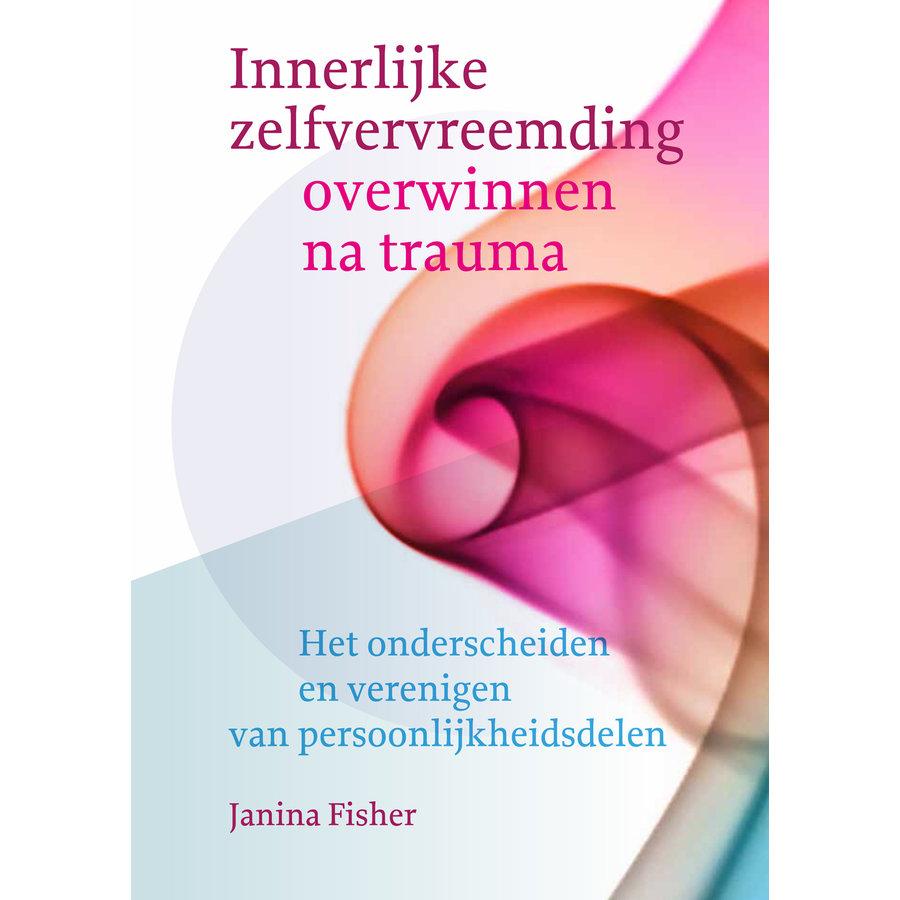 Innerlijke zelfvervreemding overwinnen na trauma - Janina Fisher-1