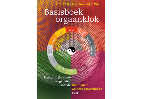 Basisboek orgaanklok - Prof. TCM (univ. Yunnan) Li Wu