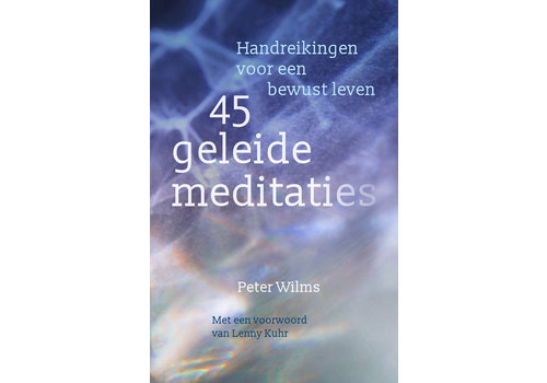 45 geleide meditaties - Peter Wilms
