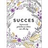 SUCCES - Inspirerende gedachten & Citaten voor elke dag