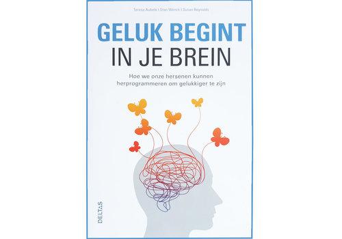 Geluk begint in je brein - Teresa Aubele