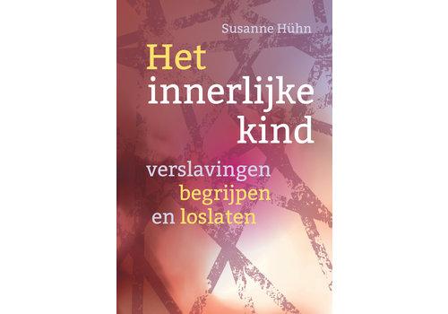 Het innerlijke kind – verslavingen begrijpen en loslaten - Susanne Huhn