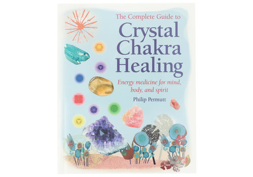 The complete guide to Crystal chakra healing – Philip Permutt