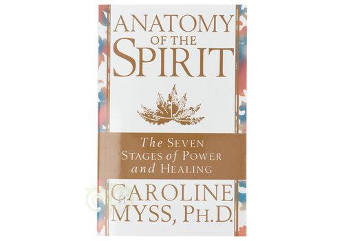Anatomy of the Spirit – Caroline Myss, Ph.D.